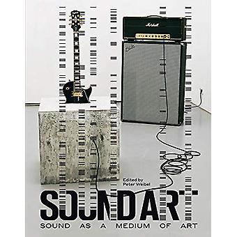 Sound Art - Sound as a Medium of Art by Peter Weibel - 9780262029667 B