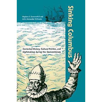 Sinking Columbus - Contested History - Cultural Politics and Mythmakin
