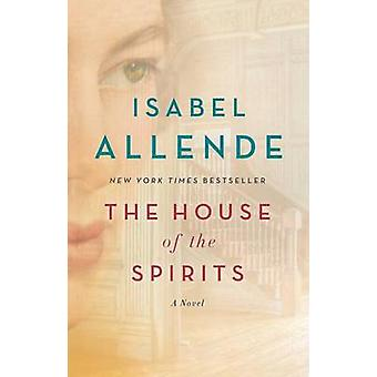 The House of the Spirits by Isabel Allende - 9781501117015 Book