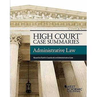 High Court Case Summaris on Administrative Law - Keyed to Funk (5.