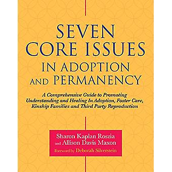 Seven Core Issues in Adoption and Permanency - A Comprehensive Guide t
