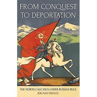 From Conquest to Deportation - The North Caucasus under Russian Rule b
