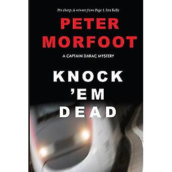 Knock 'em Dead - A Captain Darac Mystery by Peter Morfoot - 9781912916