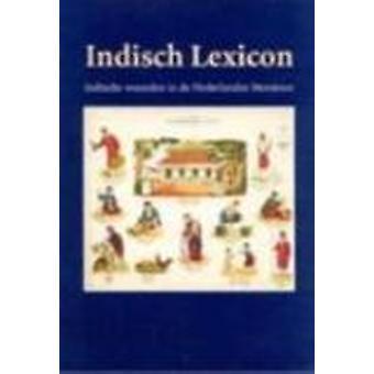 Indisch Lexicon - Indische Woorden in de Nederlandse Literatuur by Pet