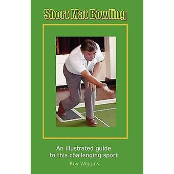 Short Mat Bowling (2nd Edition) - An illustrated guide to this challe