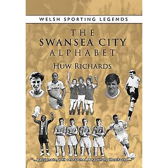 The Swansea City Alphabet by Huw Richards - 9781902719283 Book
