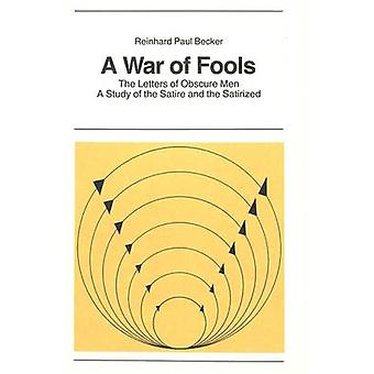 War of Fools - Letters of Obscure Men - Study of the Satire and the Sa
