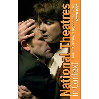 National Theatres in Context: France, Germany, England and Wales [Illustrated]