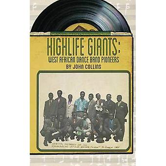 Highlife Giants - West African Dance Band Pioneers by John Collins - 9
