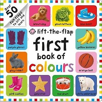 First 100 Lift The Flap Colours by Roger Priddy