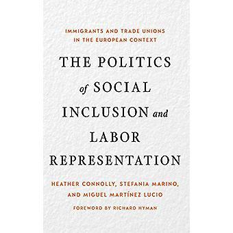 The Politics of Social Inclusion and Labor Representation - Immigrants