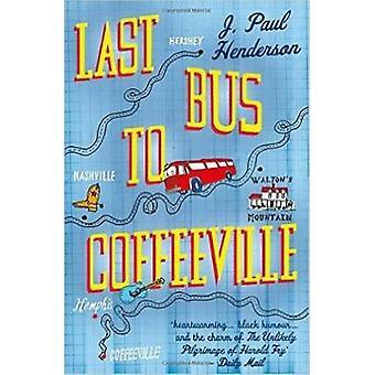 Last Bus To Coffeeville by J Paul Henderson