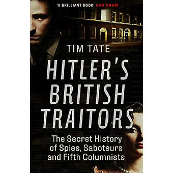Hitler's British Traitors - The Secret History of Spies - Saboteurs an