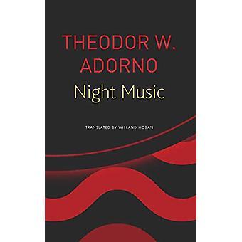 Night Music - Essays on Music 1928-1962 by Theodor W Adorno - 97808574