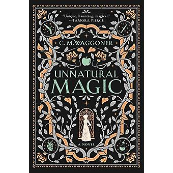 Unnatural Magic by C. M. Waggoner - 9781984805843 Book