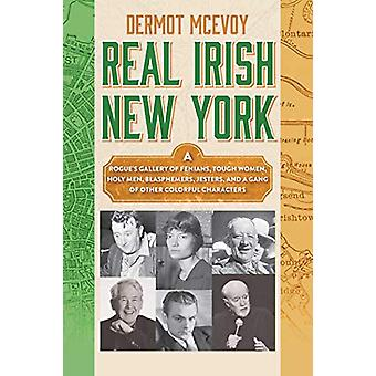 Real Irish New York - A Rogue's Gallery of Fenians - Tough Women - Hol