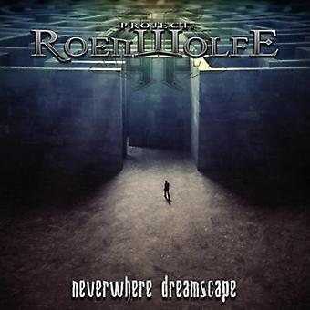 Roenwolfe - Neverwhere Dreamscape [CD] USA import