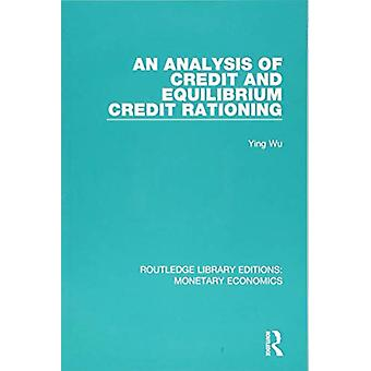 An Analysis of Credit and Equilibrium Credit Rationing by Ying Wu - 9