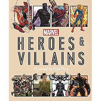 Marvel Heroes and Villains  A journal by Nick Fury by Ned Hartley & Illustrated by Marvel Entertainment International Ltd