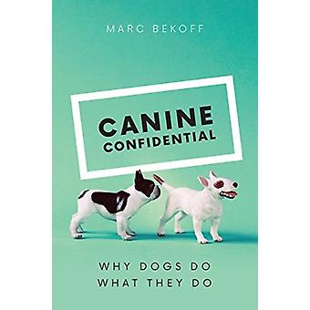 Canine Confidential by Bekoff & Marc