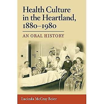 Gezondheidscultuur in het Heartland, 1880-1980: An Oral History