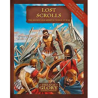 Lost Scrolls  The Ancient and Medieval World at War by Richard Bodley Scott & Illustrated by Peter Dennis