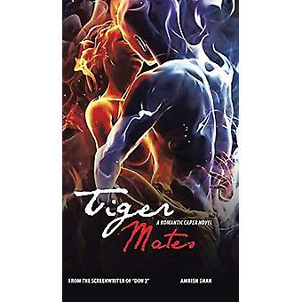 Tiger Mates - A Romantic Caper Novel by Amrish Shah - 9781482836615 Bo