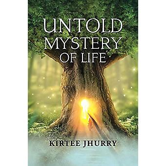 Untold Mystery of Life by Kirtee Jhurry - 9781482875294 Book