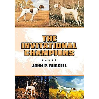 The Invitational Champions by John P Russell - 9781483486826 Book