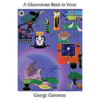 A Gloomorous Book In Verse by George Genovese - 9781760418106 Book