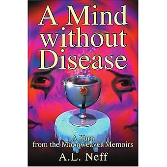 A Mind Without Disease : A Yarn from the Moonweaver Memoirs