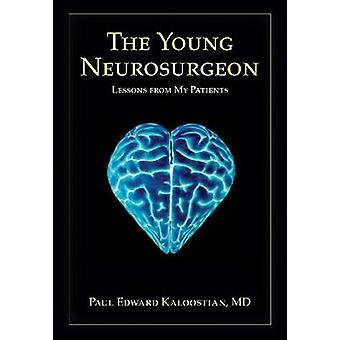 The Young Neurosurgeon by Paul Edward Kaloostian