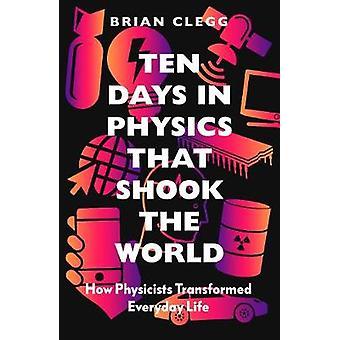Zehn Tage in der Physik, die die Welt erschütterten