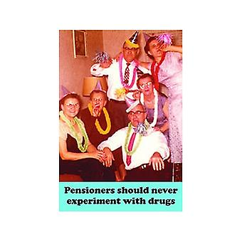 Pensioners Should Never Do Drugs... Funny Fridge Magnet