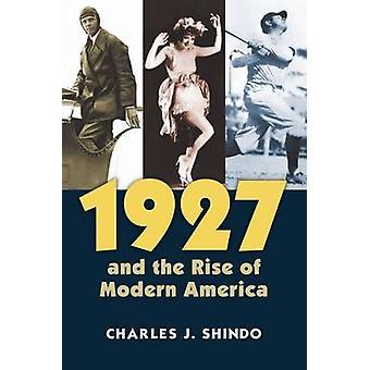 1927 y el surgimiento de la moderna América por Charles J. Shindo - 9780700621