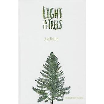 Light in the Trees by Gail Folkins - 9780896729520 Book