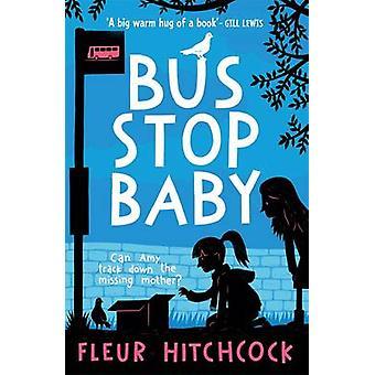 Bussipysäkki vauva Fleur Hitchcockin - 9781471403507 kirja