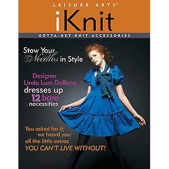 IKnit Gotta-get Knit Accessories by Linda Lum DeBono - 9781601404732