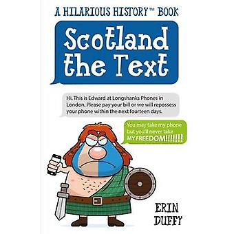 Scotland the Text - You Can Take My Phone - but You'll Never Take My F