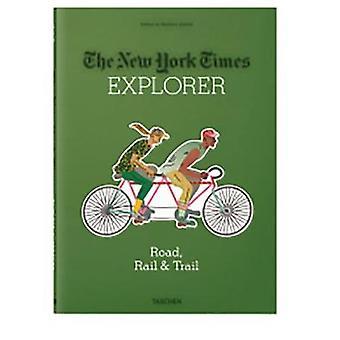 New York Times Explorer - Road - Rail & Trail av Barbara Irela