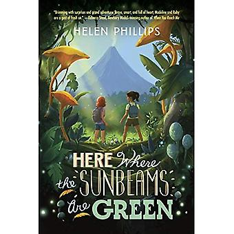 Here Where the Sunbeams Are Green