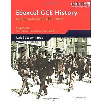 Edexcel GCE History: Britain and Ireland 1867-1922