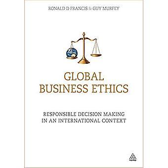 Global Business Ethics: Prise de décision responsable dans un contexte International