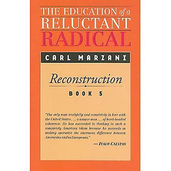 Education of a Reluctant Radical: Reconstruction, Book 5