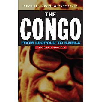 Der Kongo von Leopold Kabila: Geschichte eines Volkes