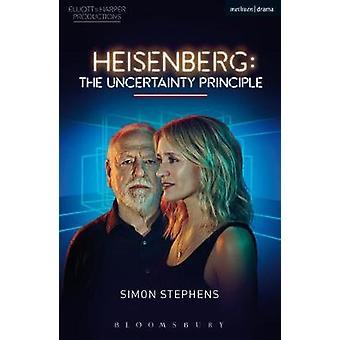 Heisenberg - epävarmuus periaate Simon Stephens - 97813500648