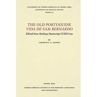 The Old Portuguese Vida de� Sam Bernardo: Edited from AlcobaAa Manuscript CCXCI/200 (North Carolina Studies in the Romance Languages and Literatures)