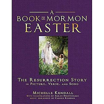 Book of Mormon Easter: The� Resurrection Story in Picture, Verse and Song: The Resurrection Story in Picture, Verse and Song