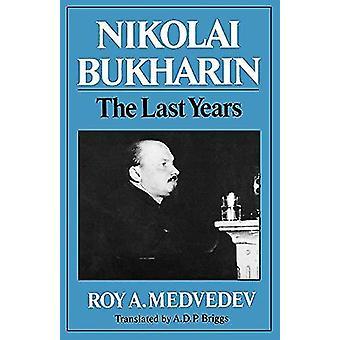 Nikolaï Boukharine - The Last Years par Nikolaï Boukharine - dernières années