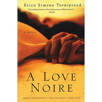 A Love Noire by Turnipseed & Erica Simone